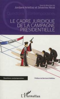Le cadre juridique de la campagne présidentielle