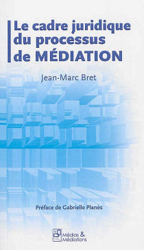 Le cadre juridique du processus de médiation