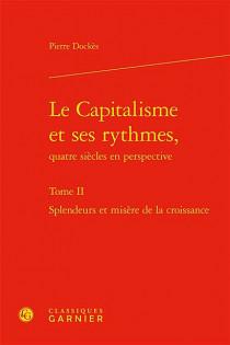 Le capitalisme et ses rythmes, quatre siècles en perspectives, 2 volumes
