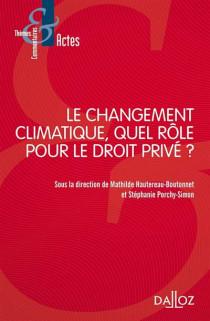 Le changement climatique, quel rôle pour le droit privé ?