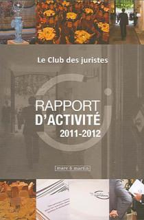 Le Club des juristes : rapport d'activité 2011-2012