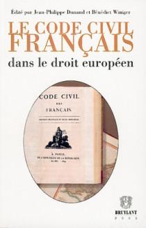 Le code civil français dans le droit européen