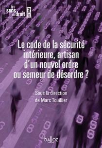 Le code de la sécurité intérieure, artisan d'un nouvel ordre ou semeur de désordre ?