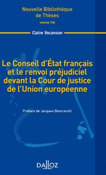 Le Conseil d'Etat français et le renvoi préjudiciel devant la Cour de la justice de l'Union européenne