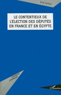 Le contentieux de l'élection des députés en France et en Egypte