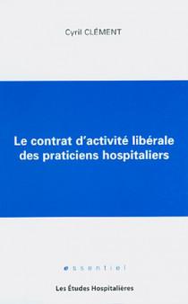 Le contrat d'activité libérale des praticiens hospitaliers