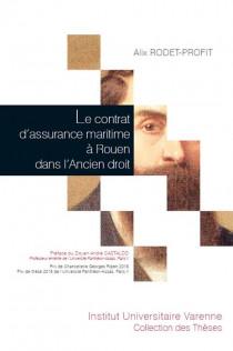 Le contrat d'assurance maritime à Rouen dans l'Ancien droit