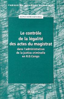 Le contrôle de la légalité des actes du magistrat dans l'administration de la justice criminelle en République démocratique du Congo