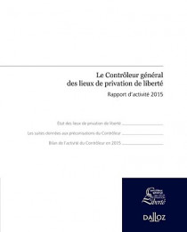 Le contrôleur général des lieux de privation de liberté : rapport d'activité 2015