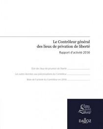 Le contrôleur général des lieux de privation de liberté : rapport d'activité 2016