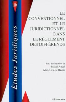 Le conventionnel et le juridictionnel dans le règlement des différends