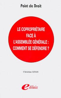 Le copropriétaire face à l'Assemblée générale : comment se défendre ?
