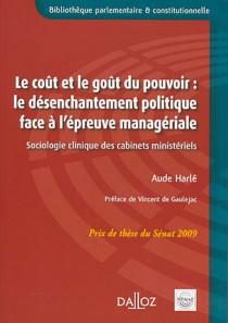 Le coût et le goût du pouvoir : le désenchantement politique face à l'épreuve managériale
