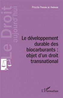 Le développement durable des biocarburants : objet d'un droit transnational