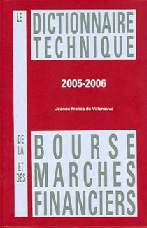 Le dictionnaire technique de la bourse et des marchés financiers 2005-2006