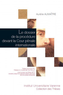Le dossier de la procédure devant la Cour pénale internationale
