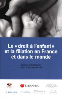 """Le """"droit à l'enfant"""" et la filiation en France et dans le monde"""
