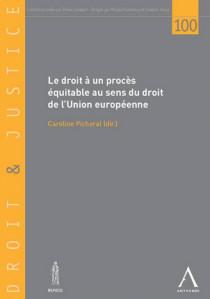 Le droit à un procès équitable au sens du droit de l'Union européenne
