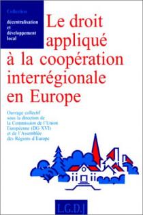 Le Droit appliqué à la coopération interrégionale en Europe
