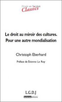 Le droit au miroir des cultures - Pour une autre mondialisation
