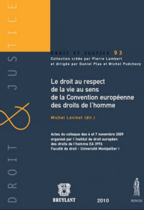 Le droit au respect de la vie au sens de la Convention européenne des droits de l'Homme
