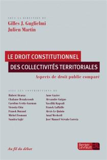 Le droit constitutionnel des collectivités territoriales
