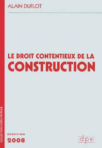 Le droit contentieux de la construction