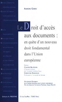 Le droit d'accès aux documents : en quête d'un nouveau droit fondamental dans l'Union européenne