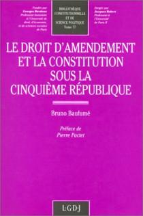 Le droit d'amendement et la Constitution sous la Ve République