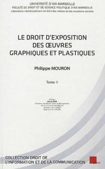 Le droit d'exposition des oeuvres graphiques et plastiques, 2 volumes