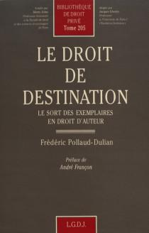 Le droit de destination : le sort des exemplaires en droit d'auteur
