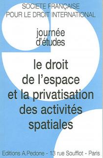 Le droit de l'espace et la privatisation des activités spatiales