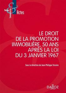 Le droit de la promotion immobilière, 50 ans après la loi du 3 janvier 1967