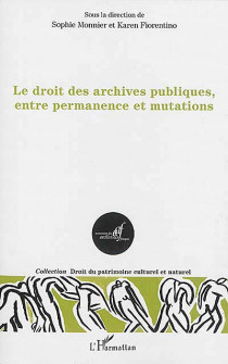 Le droit des archives publiques, entre permanence et mutations