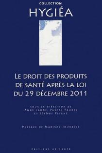Le droit des produits de santé après la loi du 29 décembre 2011