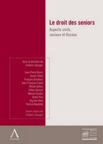 Le droit des seniors - Aspects civils, sociaux et fiscaux