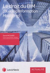 Le droit du BIM (Building Information Modelling)