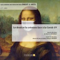 Le droit et la création face à la Covid-19, 2021 N°7