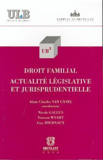 Le droit familial : actualité législative et jurisprudentielle