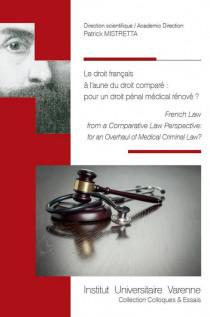 Le droit français à l'aune du droit comparé : pour un droit pénal médical rénové?