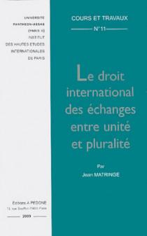 Le droit international des échanges entre unité et pluralité