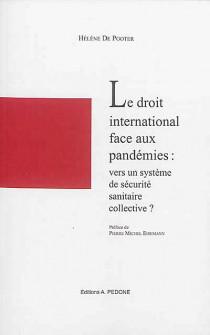 Le droit international face aux pandémies : vers un système de sécurité sanitaire collective ?