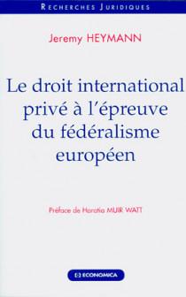 Le droit international privé à l'épreuve du fédéralisme européen