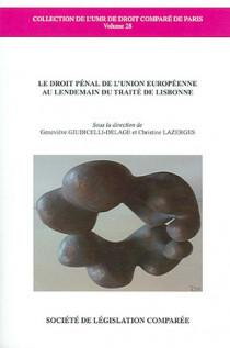 Le droit pénal de l'Union européenne au lendemain du Traité de Lisbonne