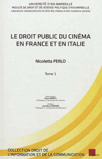 Le droit public du cinéma en France et en Italie, 2 volumes