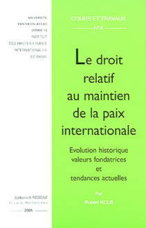 Le droit relatif au maintien de la paix internationale