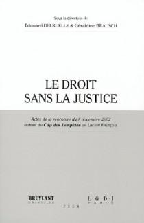 Le droit sans la justice