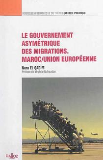 Le gouvernement asymétrique des migrations - Maroc, Union européenne