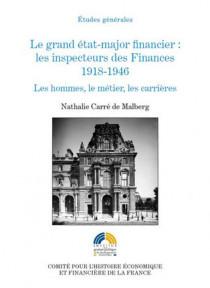 Le grand état-major financier : les inspecteurs des Finances   1918-1946. Les hommes, le métier, les carrières