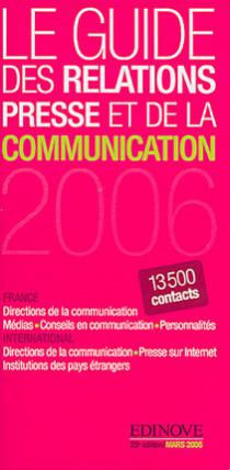 Le guide des relations presse et de la communication 2006